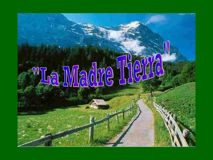 """La Madre Tierra"""