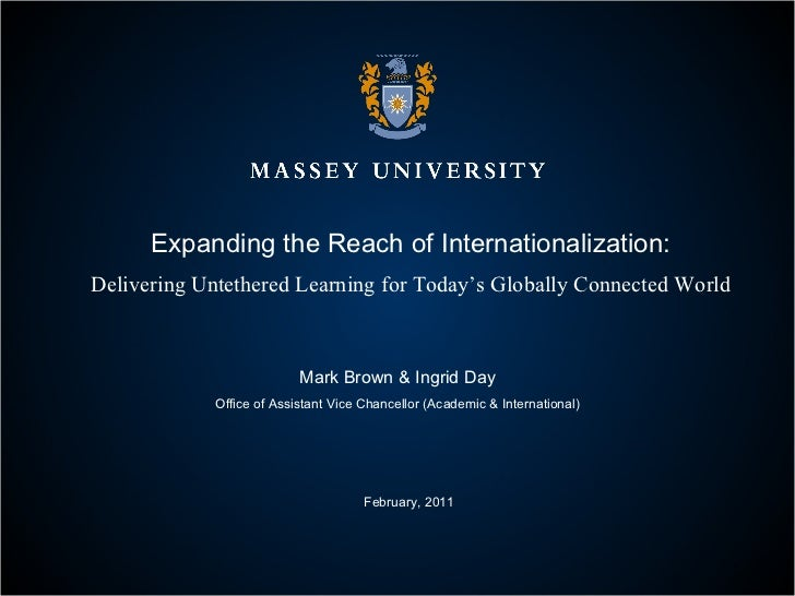Expanding the Reach of Internationalization: Delivering Untethered Learning for Today's Globally Connected World Mark Brow...