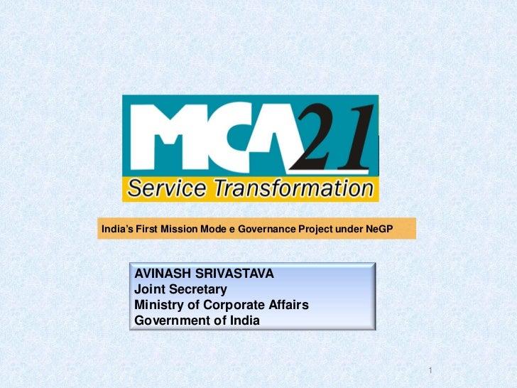 India's First Mission Mode e Governance Project under NeGP      AVINASH SRIVASTAVA      Joint Secretary      Ministry of C...