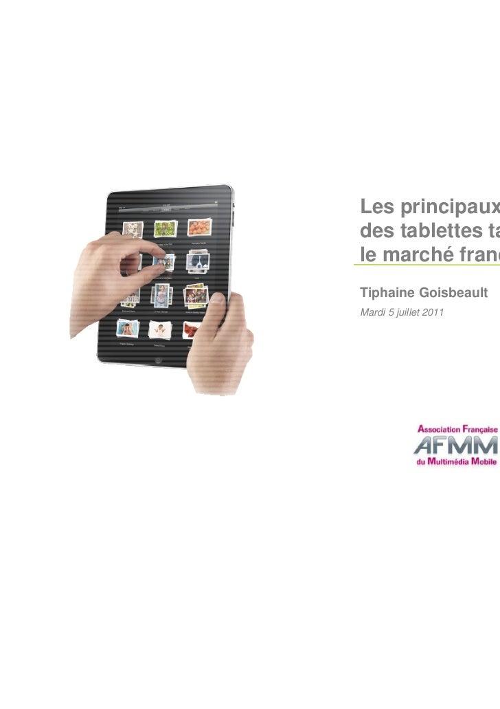 Les principaux usagesdes tablettes tactiles surle marché françaisTiphaine GoisbeaultMardi 5 juillet 2011
