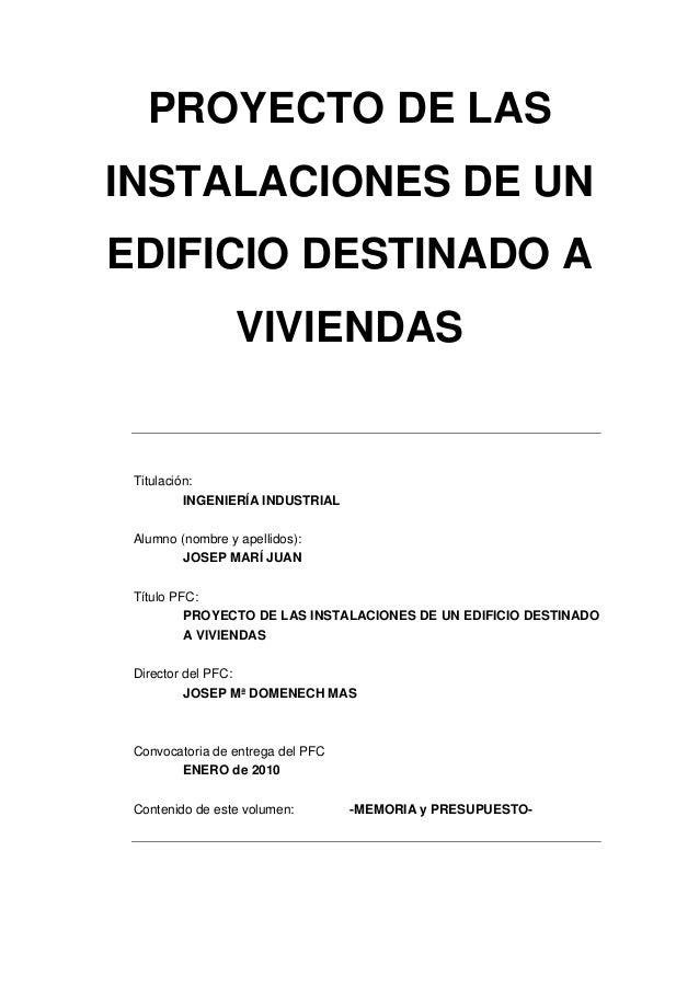 PROYECTO DE LASINSTALACIONES DE UNEDIFICIO DESTINADO A                  VIVIENDAS Titulación:          INGENIERÍA INDUSTRI...