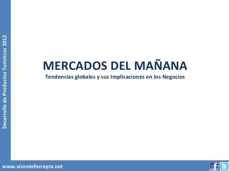 Desarrollo de Productos Turísticos 2012                                          MERCADOS DEL MAÑANA                      ...