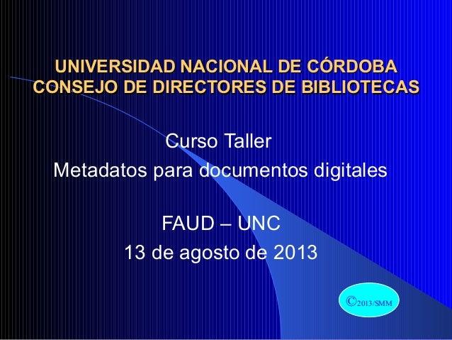 Metadatos 1º parte - Curso para Bibliotecas UNC - 2013