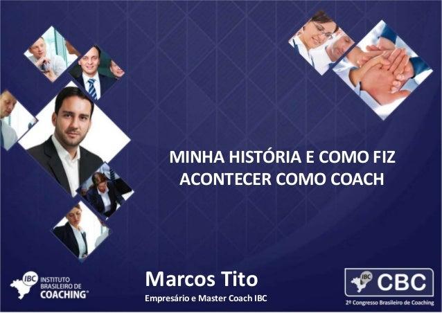 Minha história e como fiz acontecer como Coach - Marcos Tito