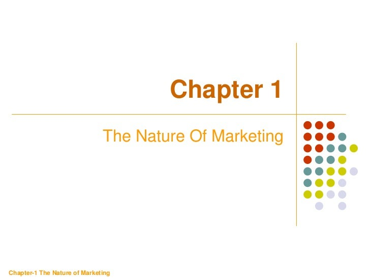 Chapter 1                              The Nature Of MarketingChapter-1 The Nature of Marketing