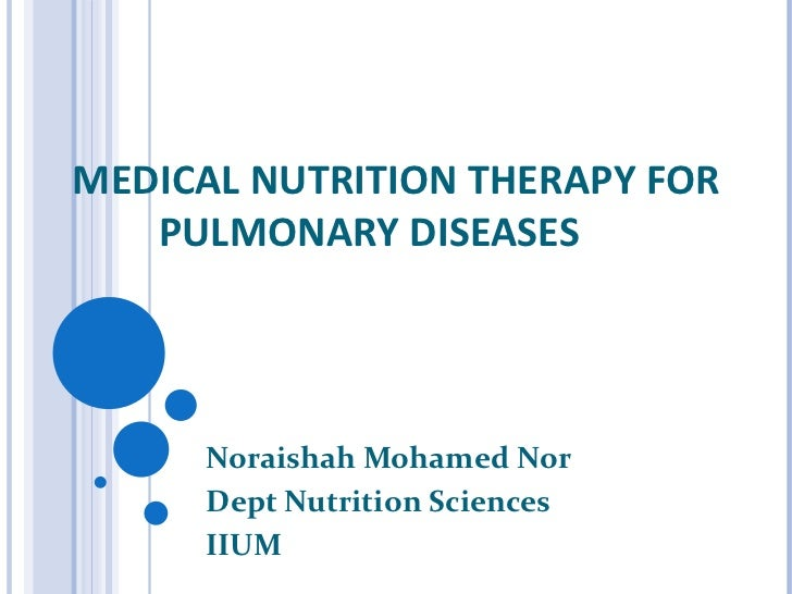 MEDICAL NUTRITION THERAPY FOR PULMONARY DISEASES  Noraishah Mohamed Nor Dept Nutrition Sciences IIUM