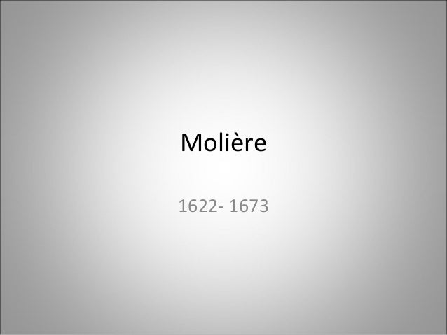 Molière1622- 1673