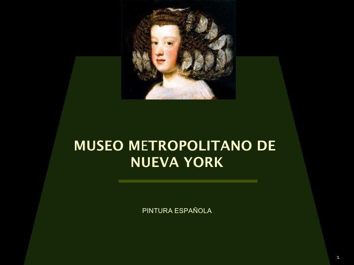 1. Museo Metropolitano de Arte. Nueva York. Pintura española.