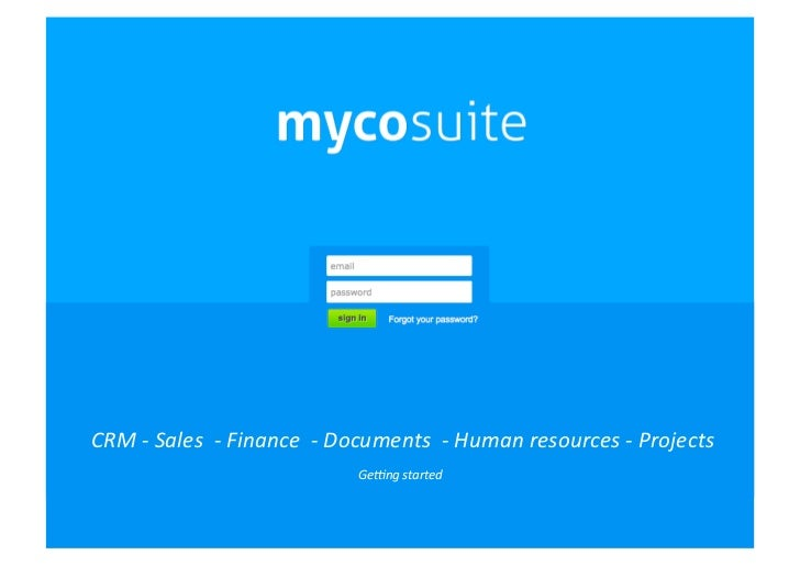 CRM -‐ Sales  -‐ Finance  -‐ Documents  -‐ Human resources -‐ Projects                ...
