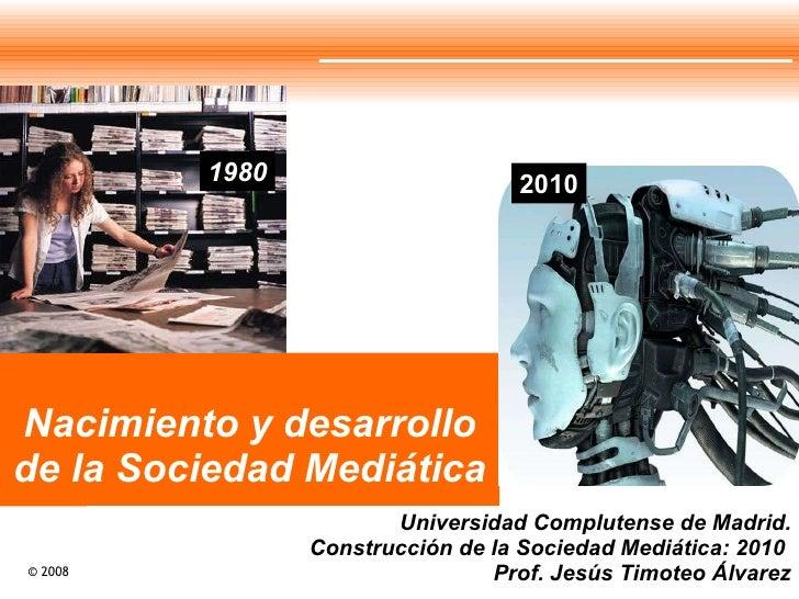 1  Nacimiento Y Desarrollo Soc Mediatica