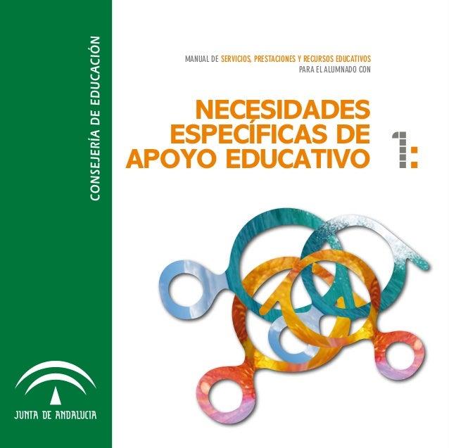 MANUAL DE SERVICIOS, PRESTACIONES Y RECURSOS EDUCATIVOS  PARA EL ALUMNADO CON  NECESIDADES  ESPECÍFICAS DE  APOYO EDUCATIV...