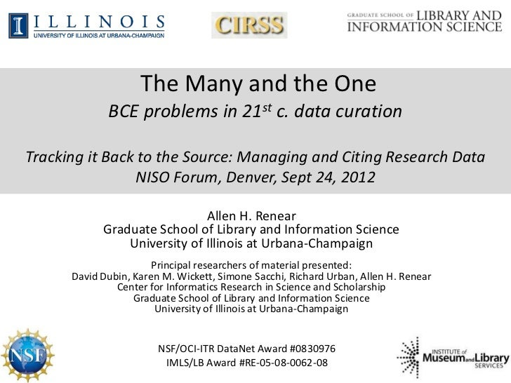 NISO Forum, Denver, Sept. 24, 2012: Opening Keynote: The Many and the One: BCE themes in 21st century data curation