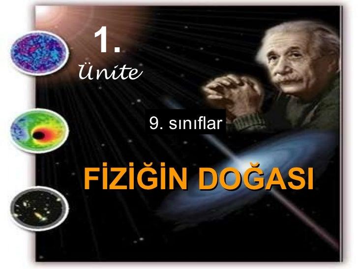 FİZİĞİN DOĞASI 1. Ünite 9. sınıflar www.fizikpenceresi.com
