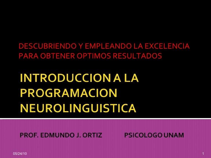 DESCUBRIENDO Y EMPLEANDO LA EXCELENCIA PARA OBTENER OPTIMOS RESULTADOS 05/24/10