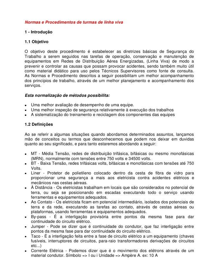 Normas e Procedimentos de turmas de linha viva  1 - Introdução  1.1 Objetivo  O objetivo deste procedimento é estabelecer ...