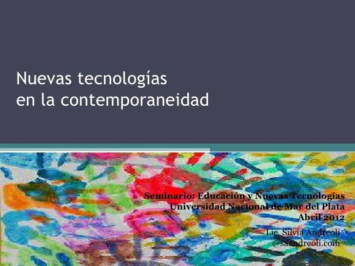 Nuevas tecnologías en la contemporaneidad