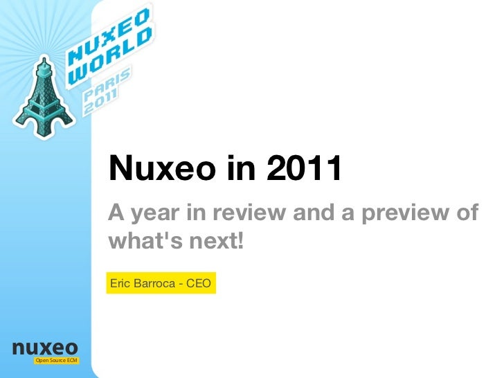Nuxeo in 2011                  A year in review and a preview of                  whats next!                  Eric Barroc...
