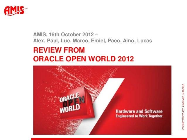 AMIS OOW Review 2012- Deel 1 - Lucas Jellema & Paul Uijtewaal
