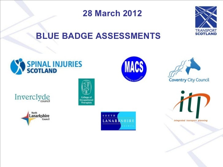 28 March 2012BLUE BADGE ASSESSMENTS