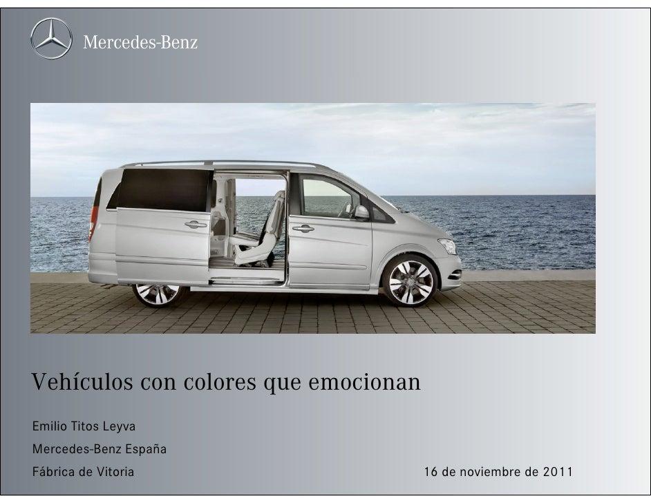 Vehículos con colores que emocionanEmilio Titos LeyvaMercedes-Benz EspañaFábrica de Vitoria                    16 de novie...