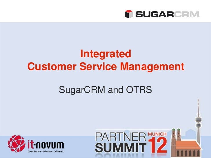 IntegratedCustomer Service Management     SugarCRM and OTRS