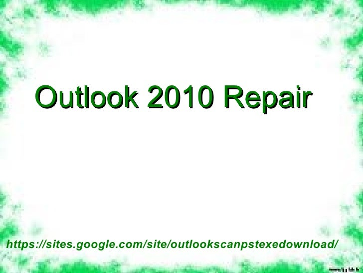 Simplest and Easy Way To Perform Outlook 2010 Repair