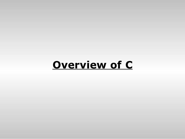 1. over view and history of c