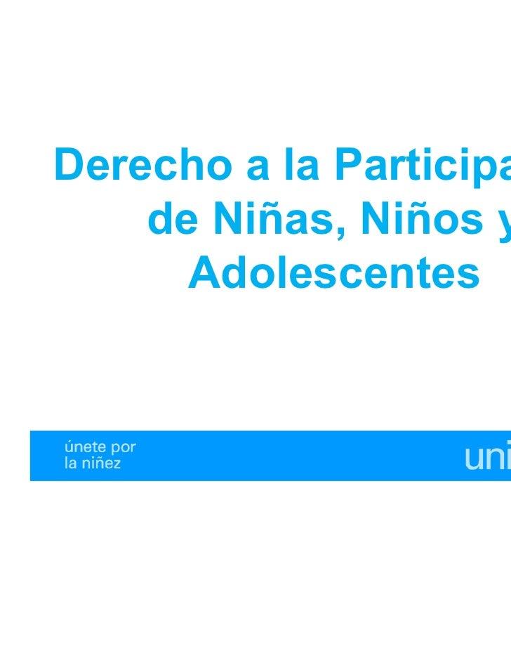 Derecho a la Participación    de Niñas, Niños y      Adolescentes