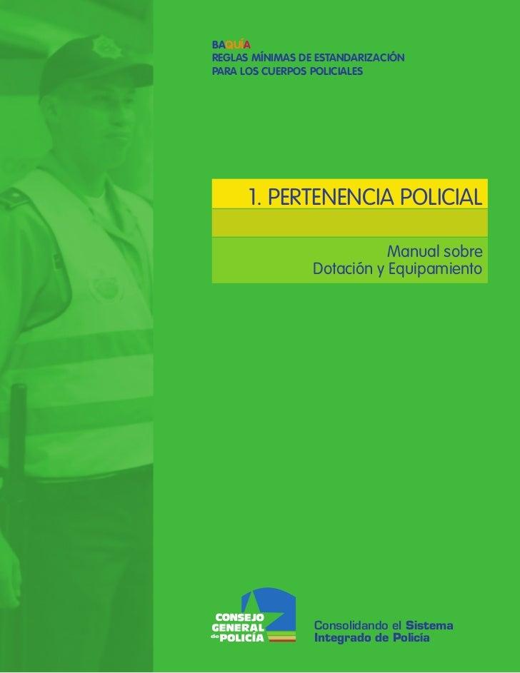 BAQUÍAREGLAS MÍNIMAS DE ESTANDARIZACIÓNPARA LOS CUERPOS POLICIALES      1. PERTENENCIA POLICIAL                           ...