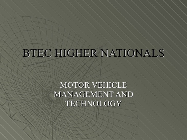 BTEC HIGHER NATIONALS MOTOR VEHICLE MANAGEMENT AND TECHNOLOGY