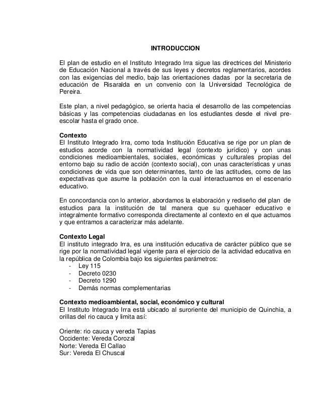 INTRODUCCIONEl plan de estudio en el Instituto Integrado Irra sigue las directrices del Ministeriode Educación Nacional a ...