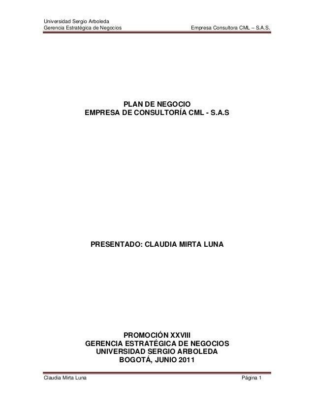 Universidad Sergio ArboledaGerencia Estratégica de Negocios Empresa Consultora CML – S.A.S.Claudia Mirta Luna Página 1PLAN...