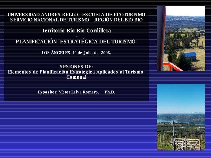 UNIVERSIDAD ANDRÉS BELLO - ESCUELA DE ECOTURISMO SERVICIO NACIONAL DE TURISMO – REGIÓN DEL BIO BIO Territorio Bio Bio Cord...