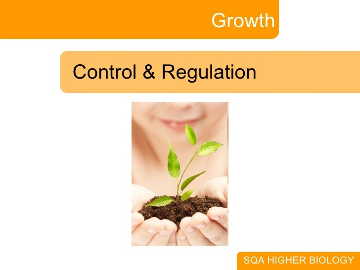 Growth SQA HIGHER BIOLOGY Control & Regulation