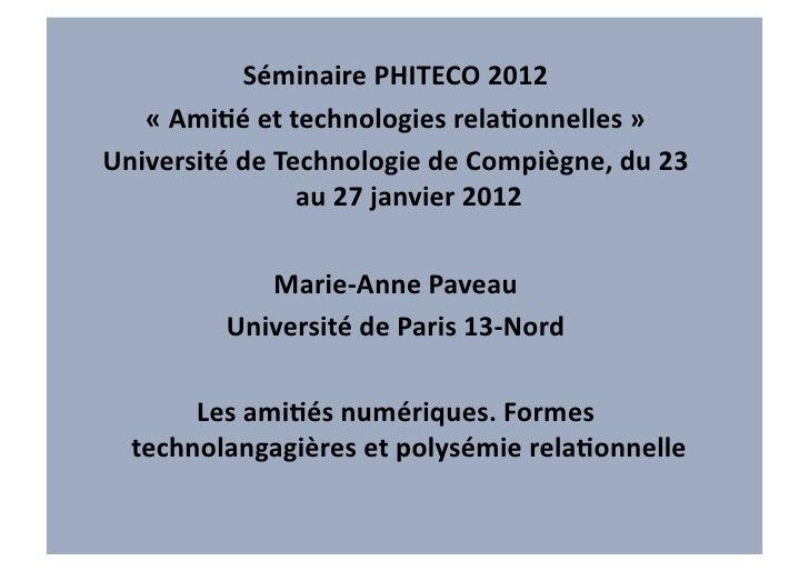 Séminaire PHITECO 2012     « Ami6é et technologies rela6onnelles » Université de Technologie de...