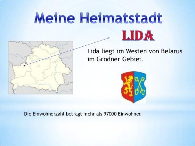 Lida liegt im Westen von Belarusim Grodner Gebiet.Die Einwohnerzahl beträgt mehr als 97000 Einwohner.