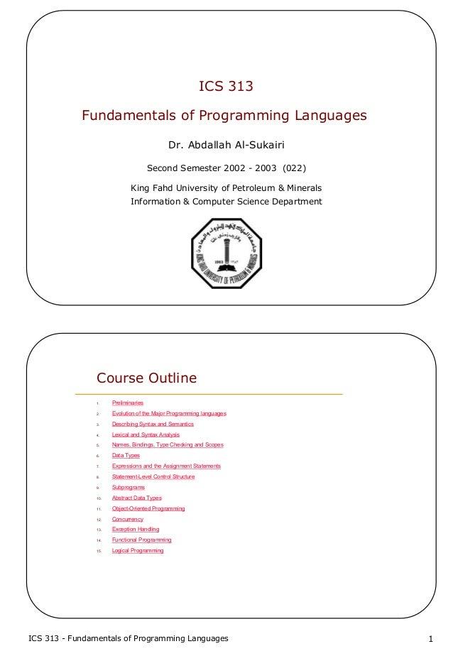 ICS 313 - Fundamentals of Programming Languages 1ICS 313Fundamentals of Programming LanguagesDr. Abdallah Al-SukairiSecond...