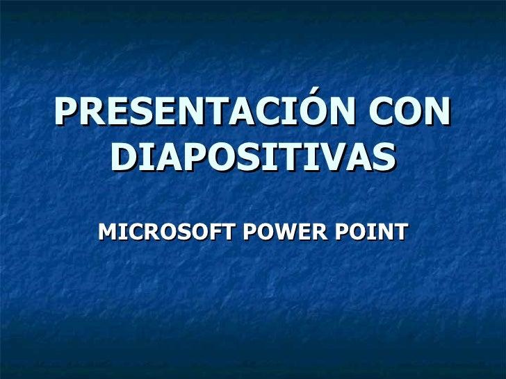 PRESENTACIÓN CON DIAPOSITIVAS MICROSOFT POWER POINT