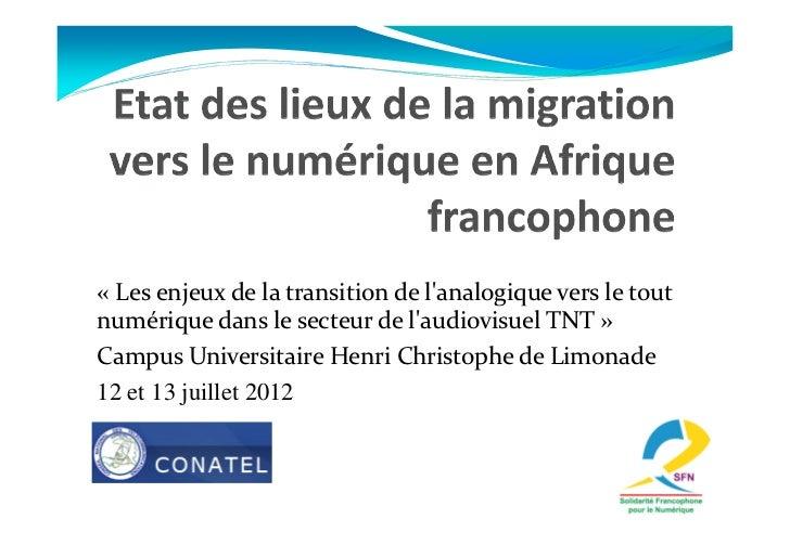 « Les enjeux de la transition de lanalogique vers le toutnumérique dans le secteur de laudiovisuel TNT »Campus Universitai...