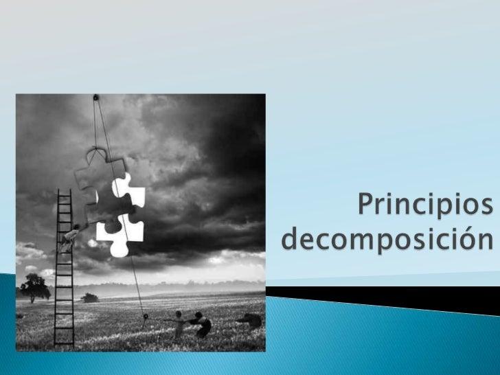 Principios decomposición<br />