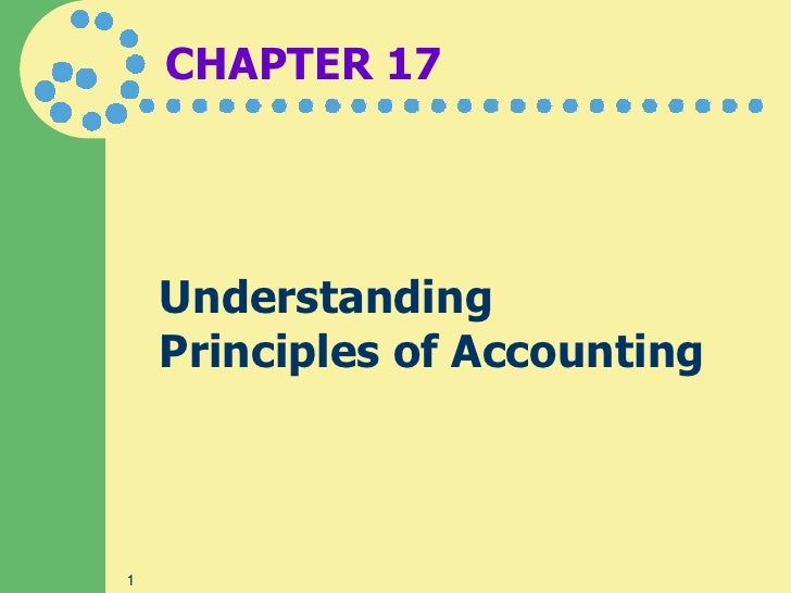 CHAPTER 17         Understanding     Principles of Accounting    1