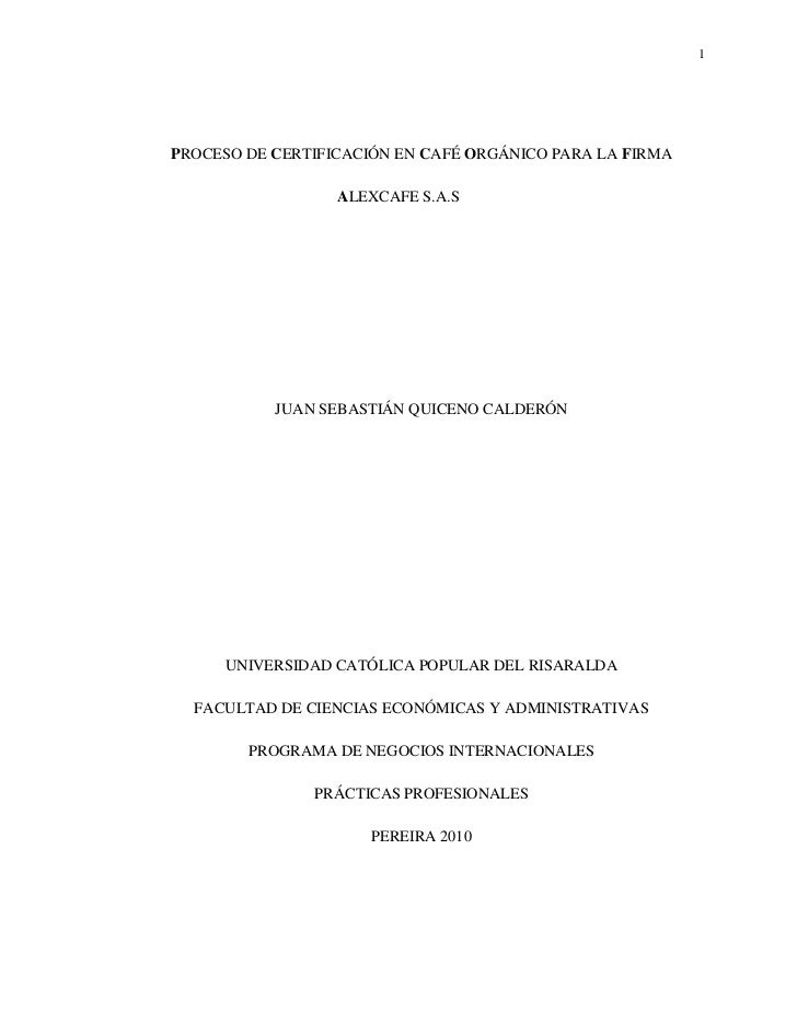 1PROCESO DE CERTIFICACIÓN EN CAFÉ ORGÁNICO PARA LA FIRMA                  ALEXCAFE S.A.S           JUAN SEBASTIÁN QUICENO ...