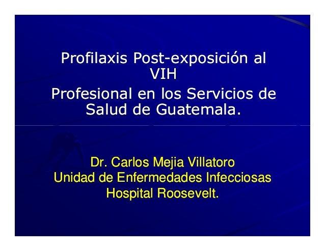 Profilaxis PostProfilaxis Post--exposición alexposición al VIHVIH Profesional en los Servicios deProfesional en los Servic...