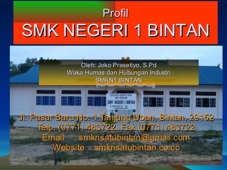 Jl. Pasar Baru No. 1 Tanjung Uban, Bintan, 29152 Telp. (0771) 483722, Fax (0771) 483722 Email  : smknsatubintan@gmail.com ...