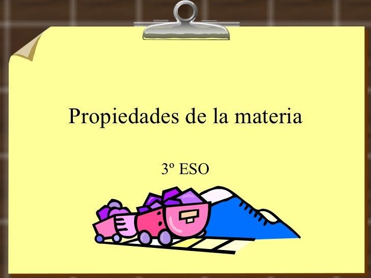 Propiedades de la materia 3º ESO