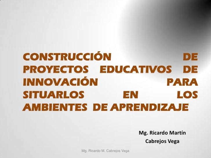 CONSTRUCCIÓN           DEPROYECTOS EDUCATIVOS DEINNOVACIÓN           PARASITUARLOS      EN     LOSAMBIENTES DE APRENDIZAJE...