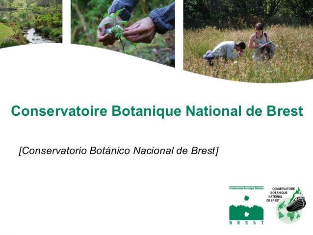 Conservatoire Botanique National de Brest [Conservatorio Botánico Nacional de Brest]