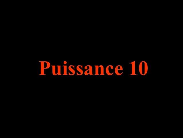 . Puissance 10
