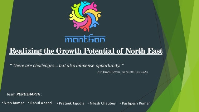 "Realizing the Growth Potential of North East "" There are challenges… but also immense opportunity. "" -Sir James Bevan, on ..."