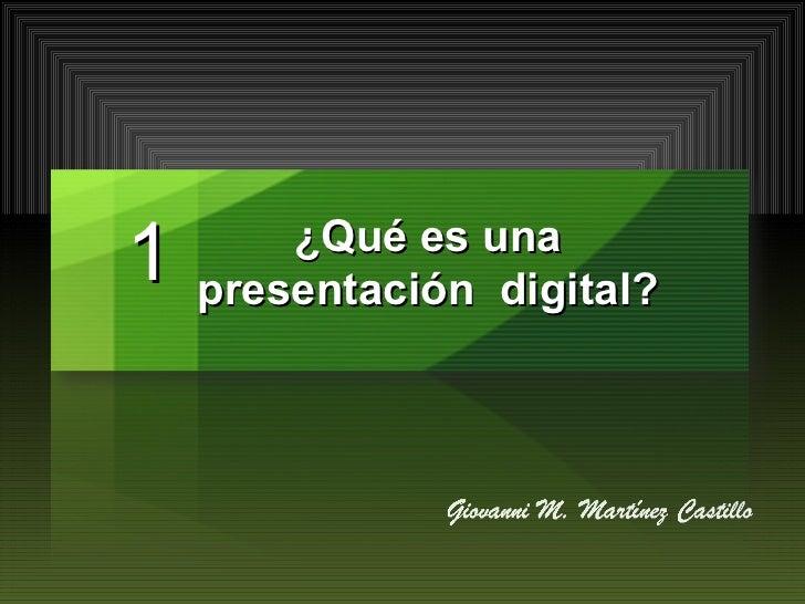 1 Qué es una presentación digital